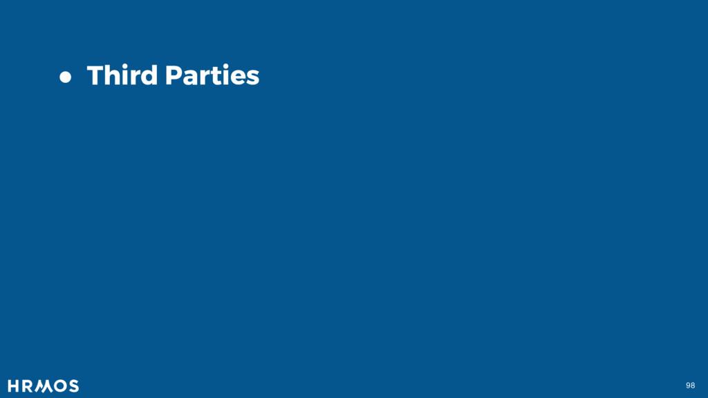 98 ● Third Parties