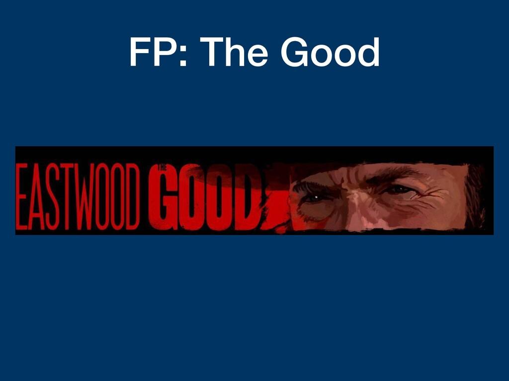 FP: The Good