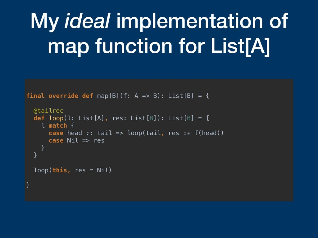 My ideal implementation of map function for Lis...