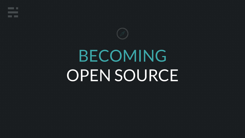 BECOMING OPEN SOURCE