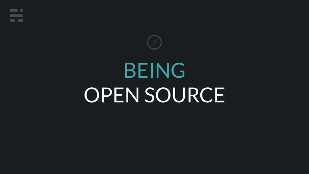 BEING OPEN SOURCE