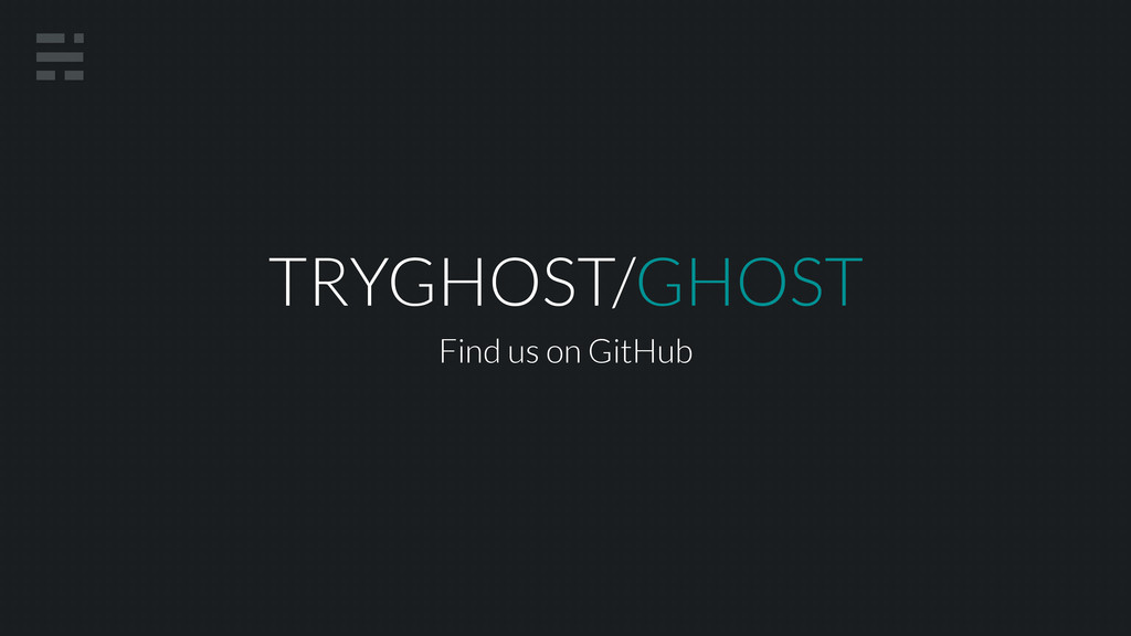TRYGHOST/GHOST Find us on GitHub