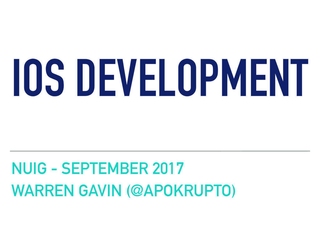 IOS DEVELOPMENT NUIG - SEPTEMBER 2017 WARREN GA...