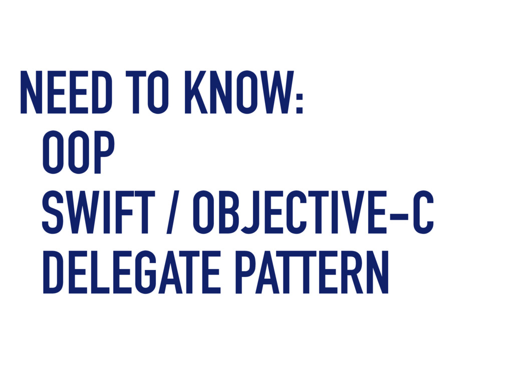 NEED TO KNOW: OOP SWIFT / OBJECTIVE-C DELEGATE ...