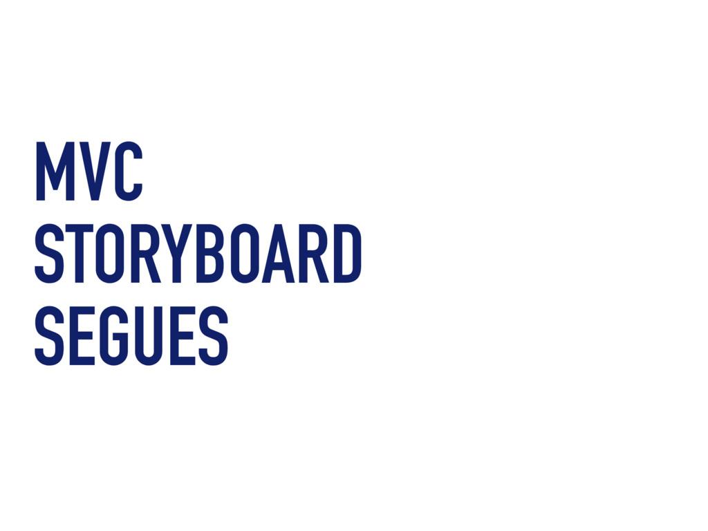 MVC STORYBOARD SEGUES