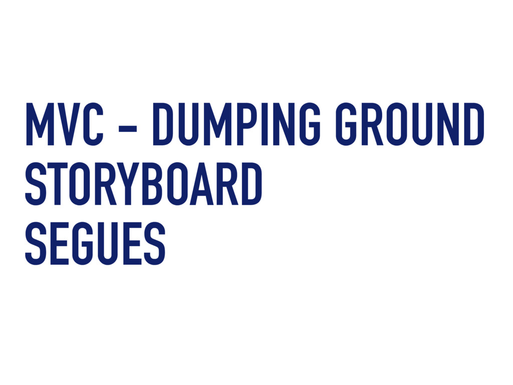 MVC - DUMPING GROUND STORYBOARD SEGUES