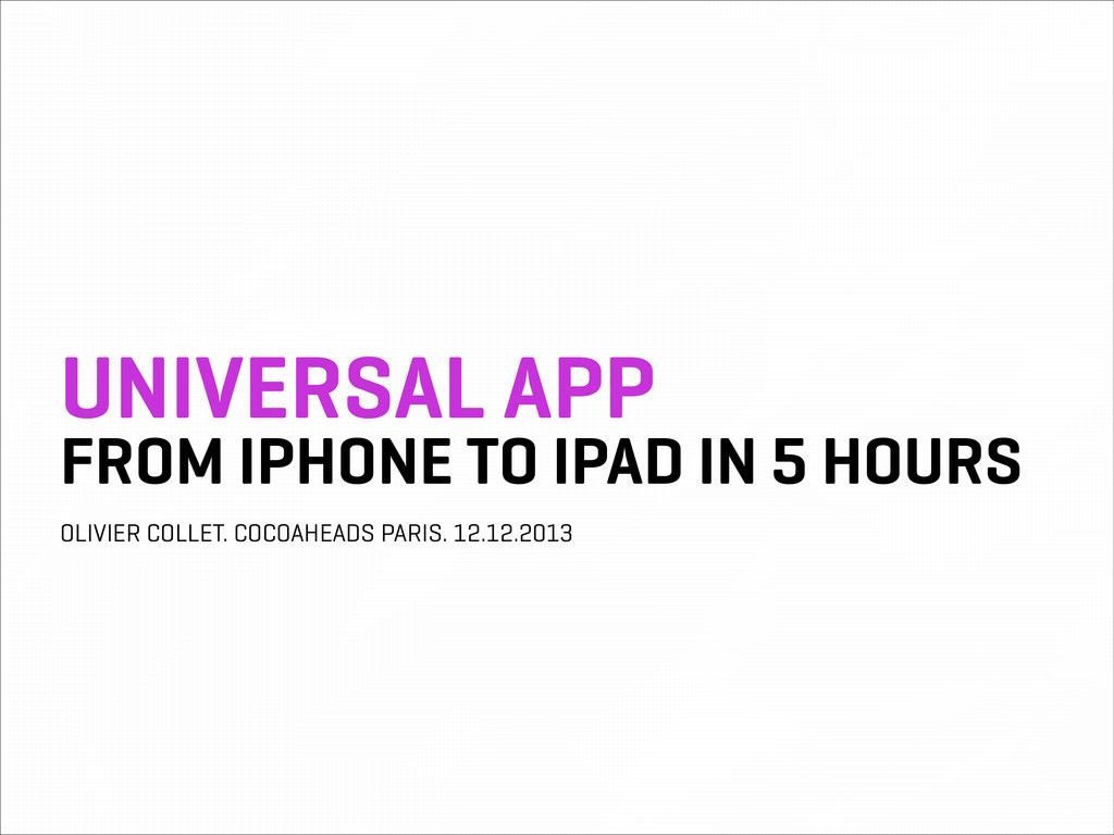 UNIVERSAL APP FROM IPHONE TO IPAD IN 5 HOURS OL...