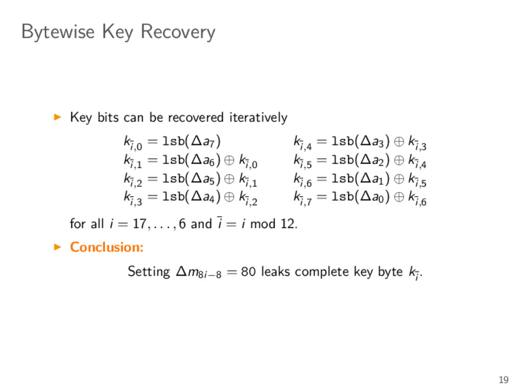 Bytewise Key Recovery Key bits can be recovered...