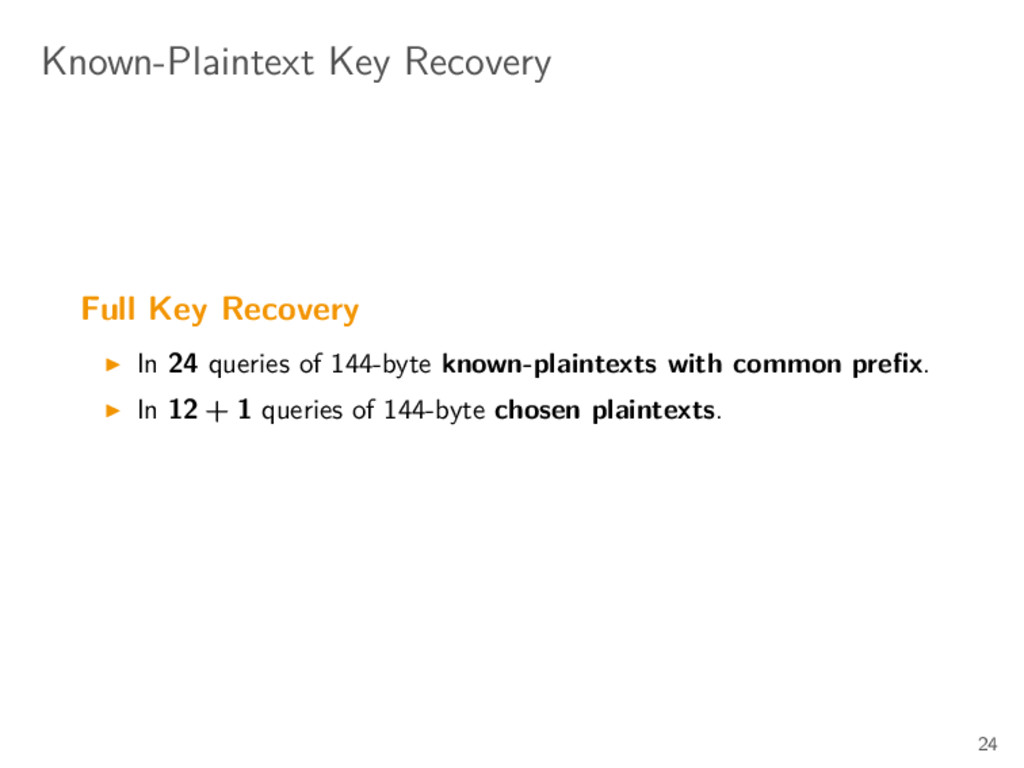 Known-Plaintext Key Recovery Full Key Recovery ...