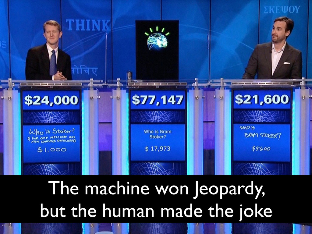 The machine won Jeopardy, but the human made th...
