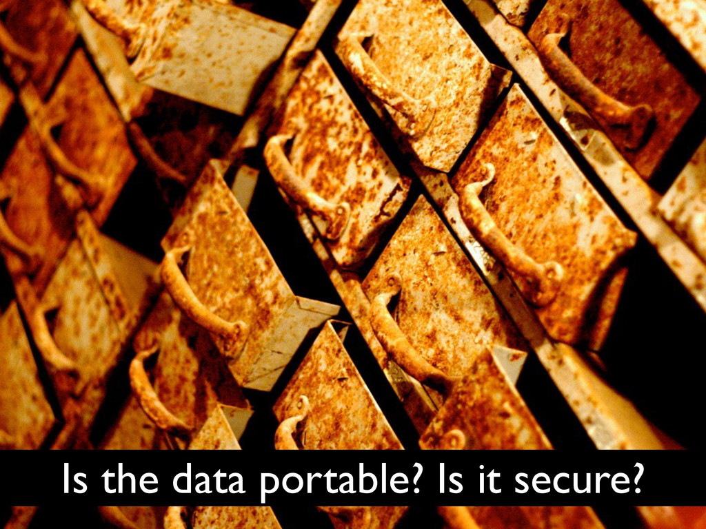Is the data portable? Is it secure?