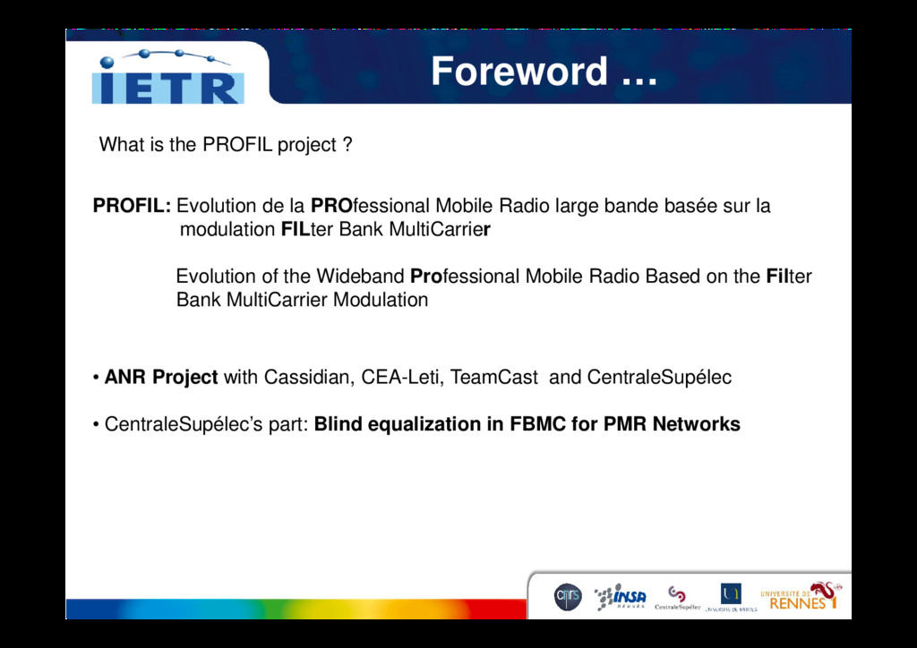 Foreword … What is the PROFIL project ? PROFIL:...