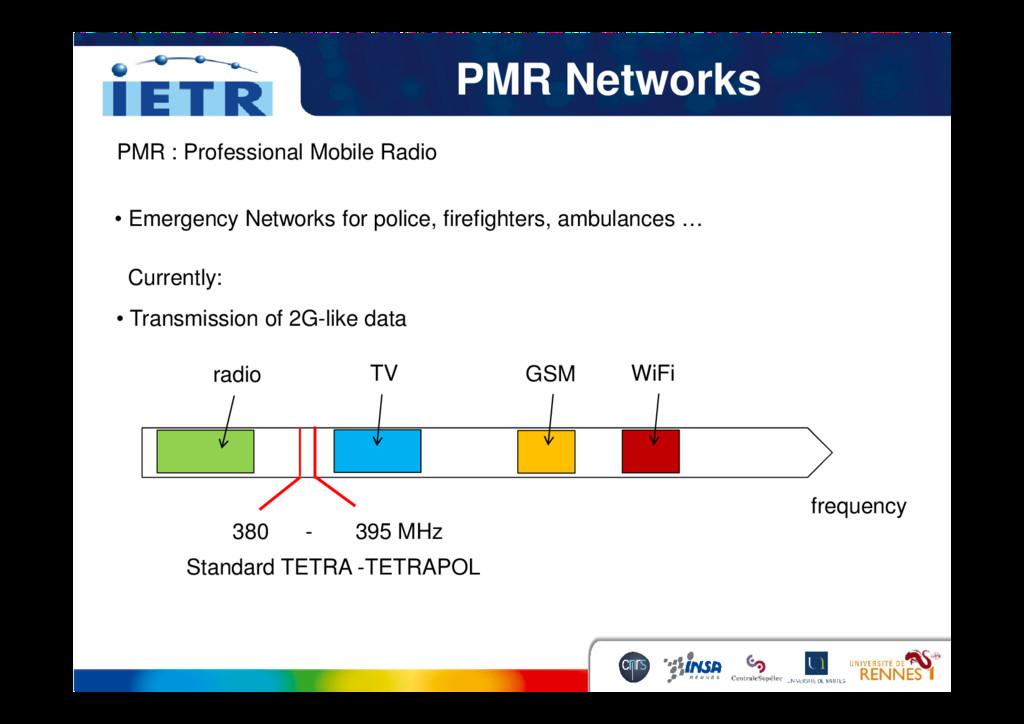 PMR Networks PMR : Professional Mobile Radio • ...