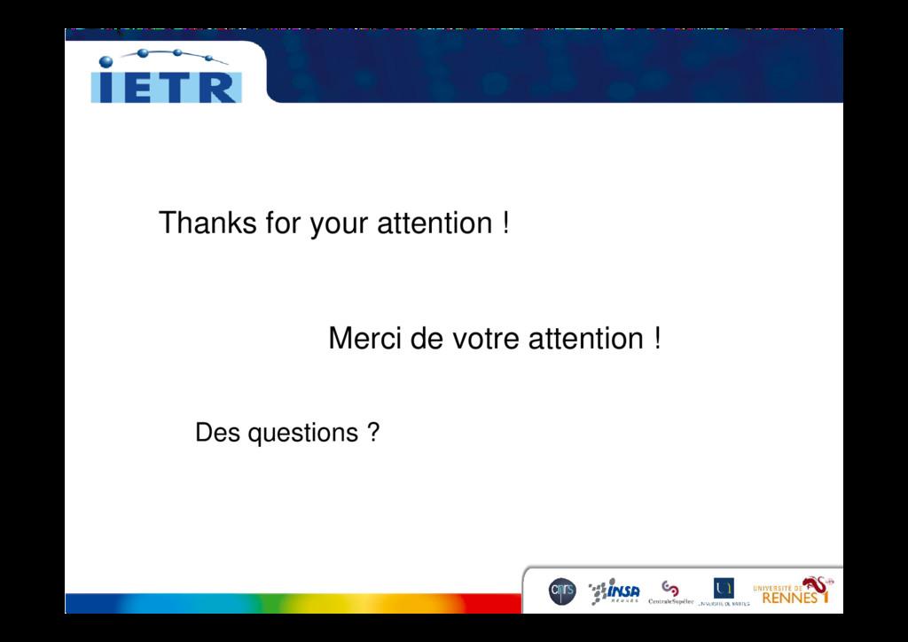 Thanks for your attention ! Merci de votre atte...