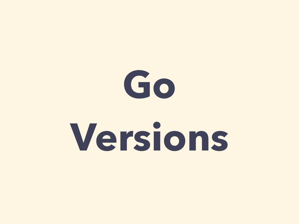 Go Versions