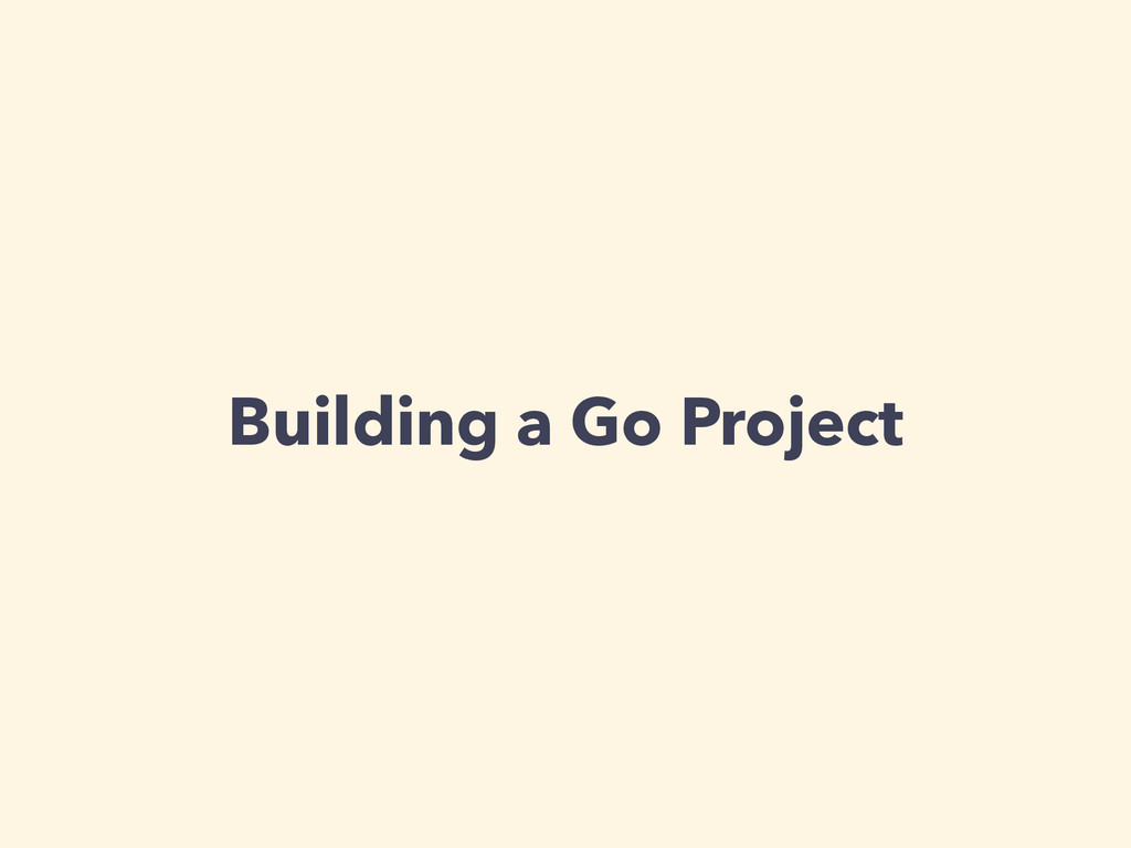 Building a Go Project