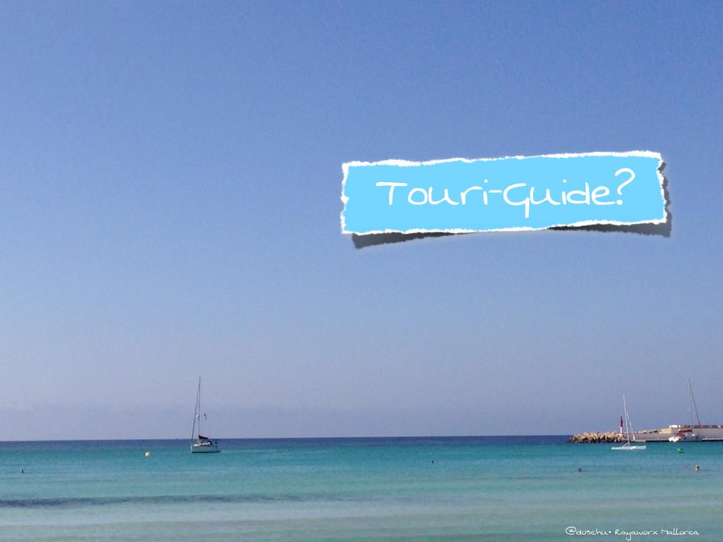 @doschu• Rayaworx Mallorca Touri-Guide? @doschu...