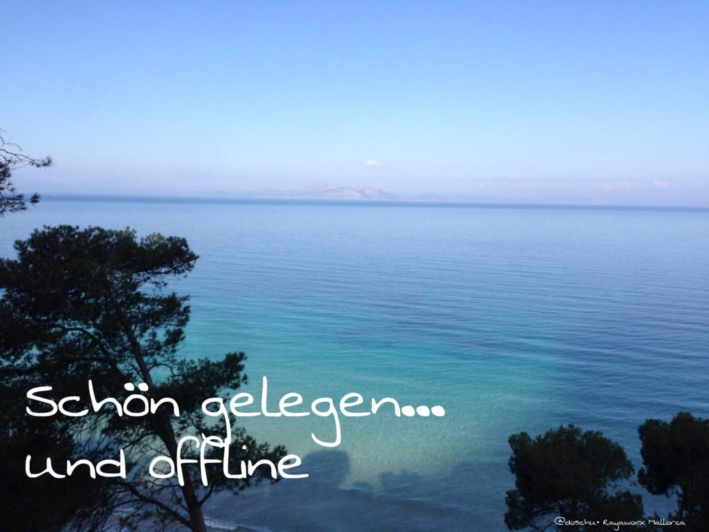 @doschu• Rayaworx Mallorca Schön gelegen... und...