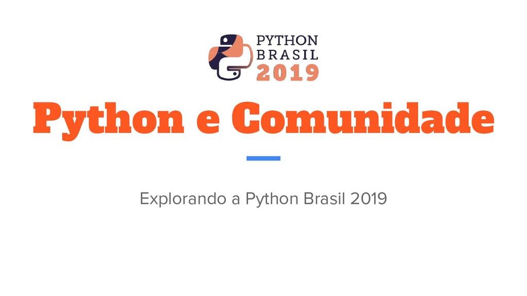 Python e Comunidade Explorando a Python Brasil ...