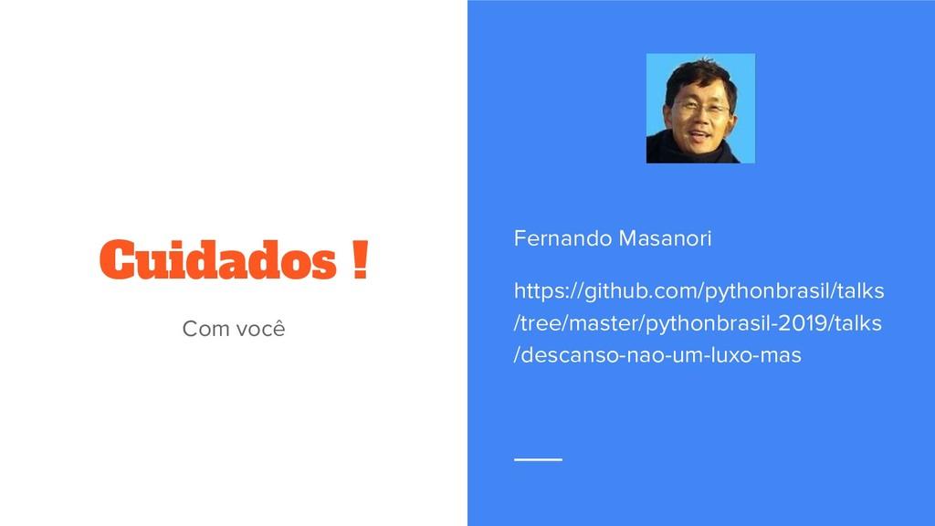 Cuidados ! Com você Fernando Masanori https://g...