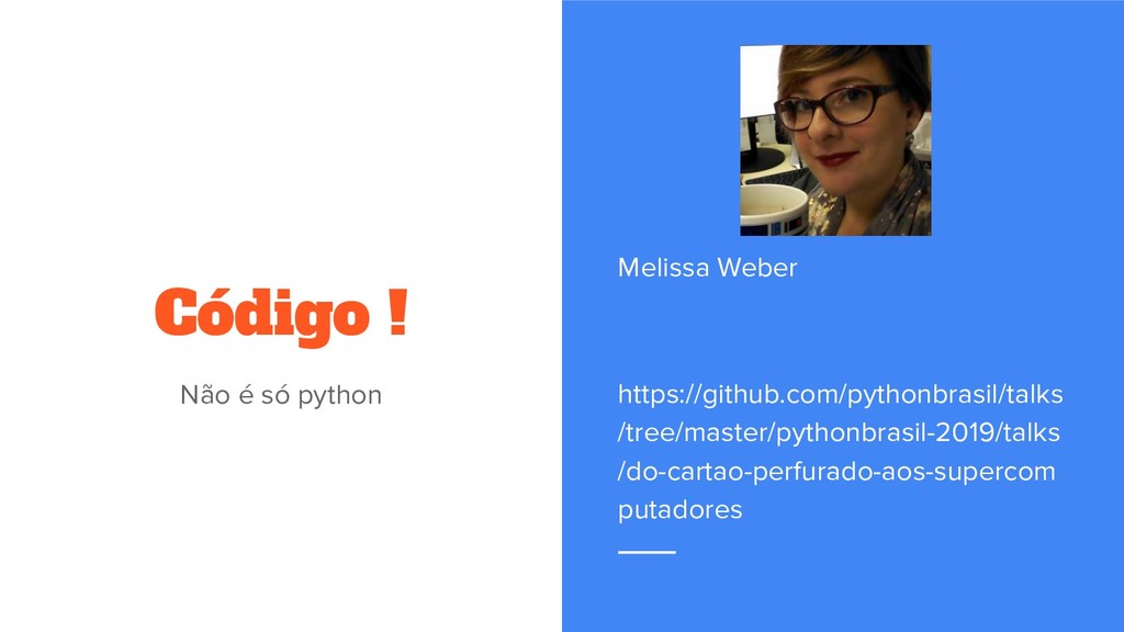 Código ! Não é só python Melissa Weber https://...