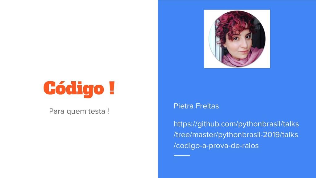 Código ! Para quem testa ! Pietra Freitas https...