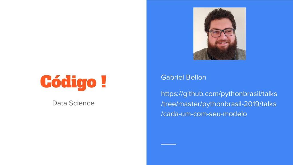 Código ! Data Science Gabriel Bellon https://gi...