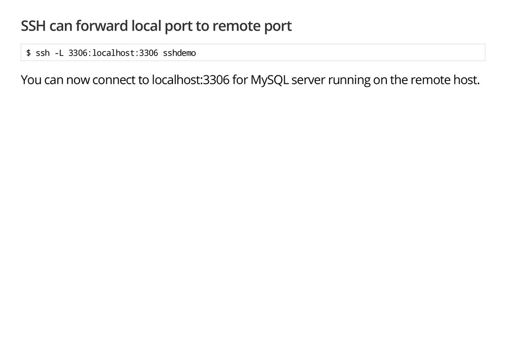 SSH can forward local port to remote port $ s s...