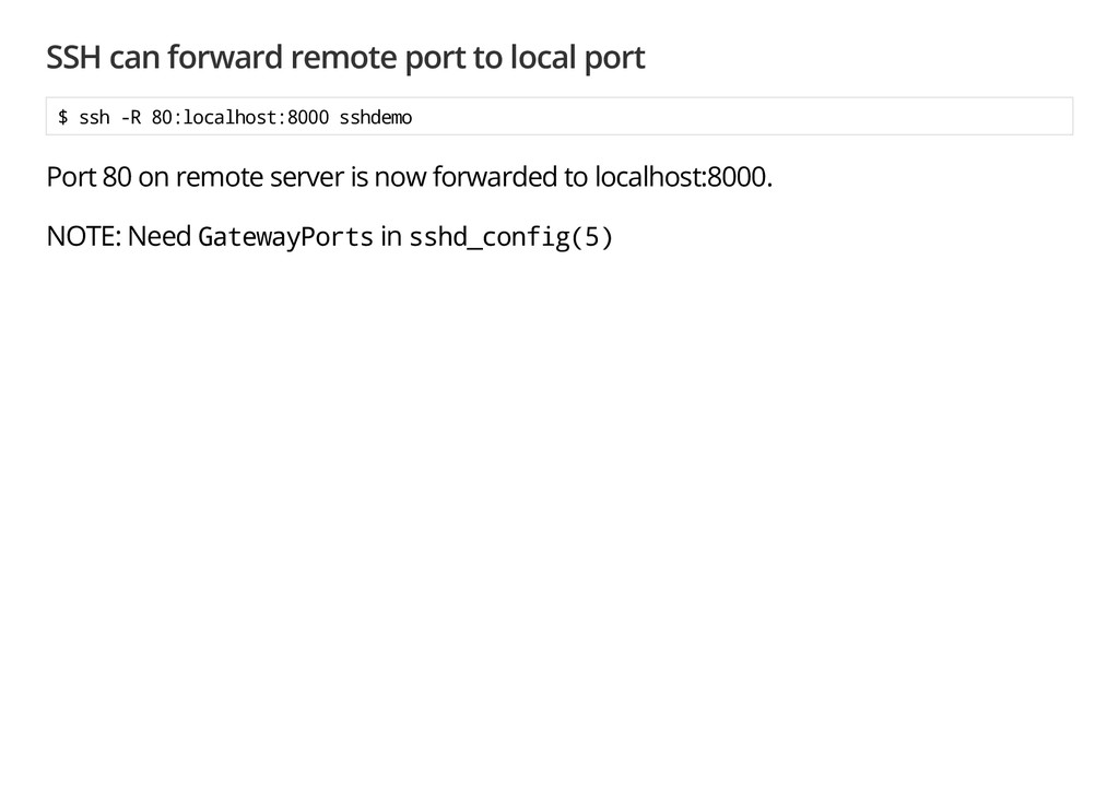 SSH can forward remote port to local port $ s s...
