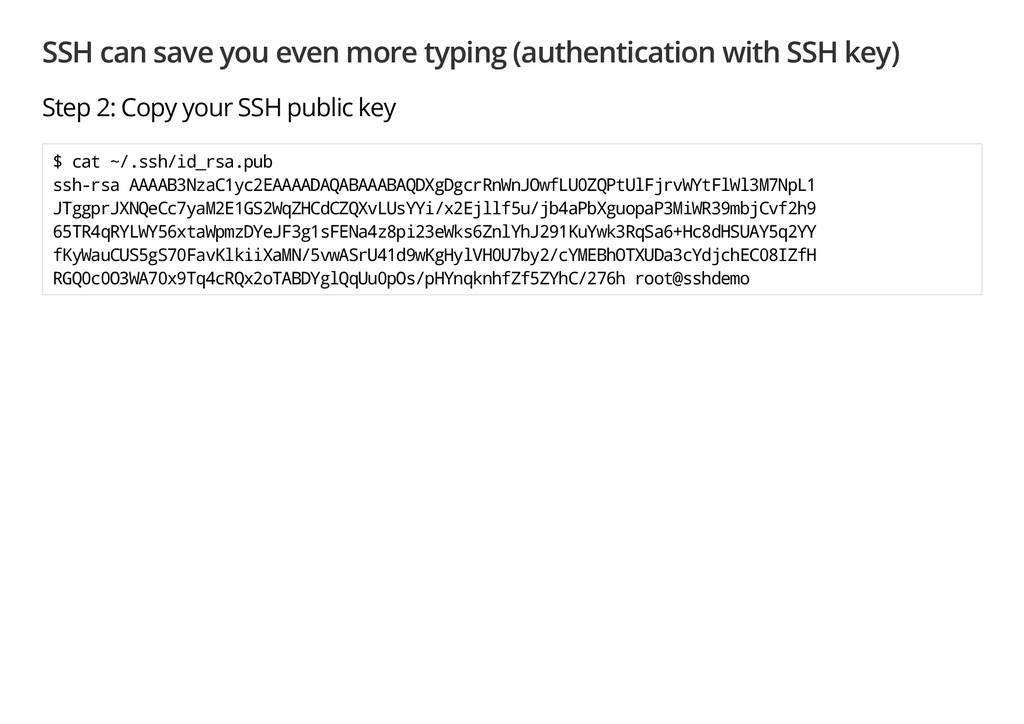 SSH can save you even more typing (authenticati...