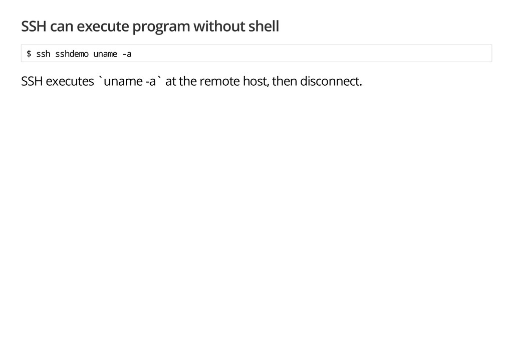 SSH can execute program without shell $ s s h s...