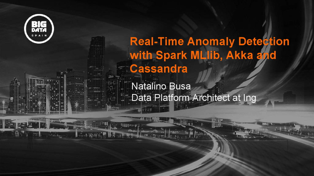 Real-Time Anomaly Detection with Spark MLlib, A...