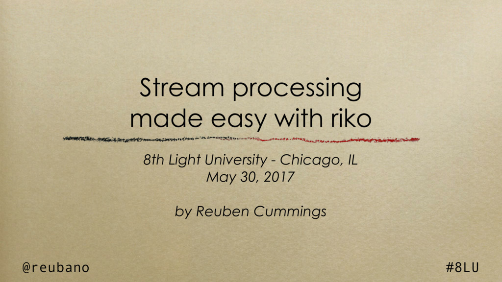 Stream processing made easy with riko 8th Light...