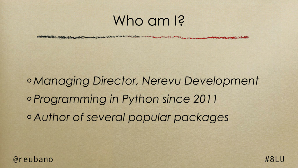 @reubano #8LU Who am I? Managing Director, Nere...