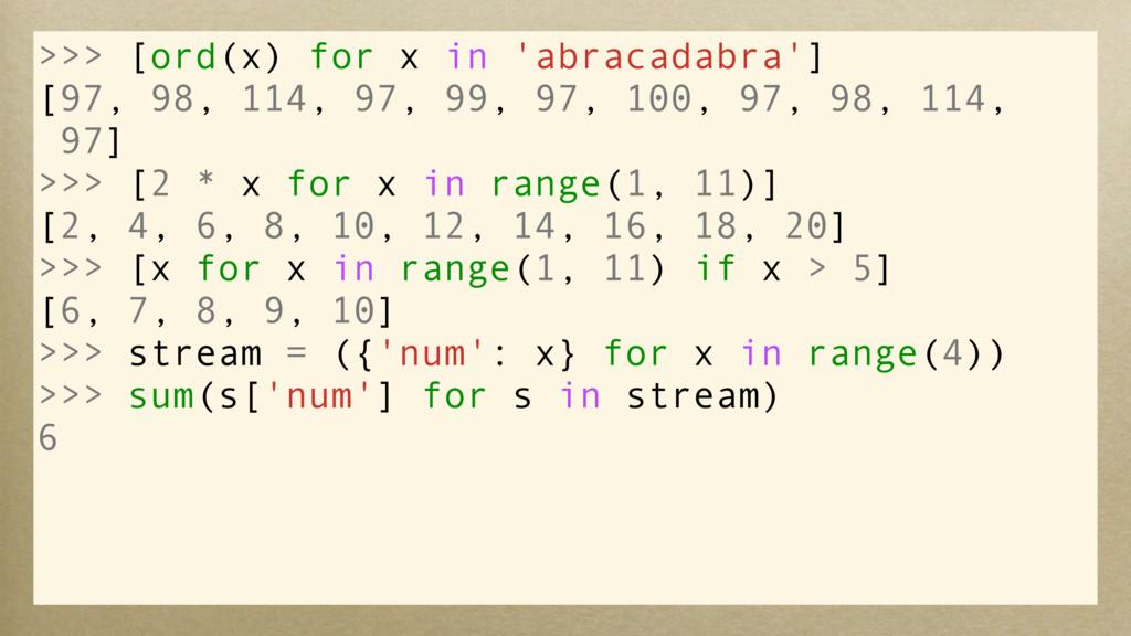 >>> [ord(x) for x in 'abracadabra'] [97, 98, 11...