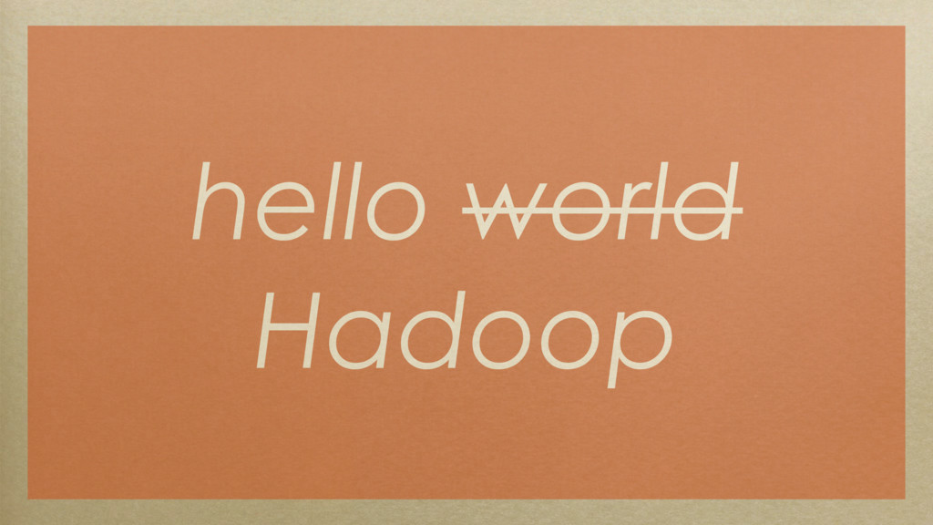 hello world Hadoop