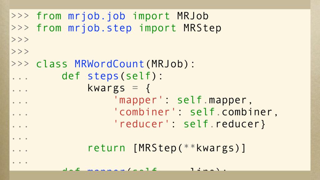 >>> from mrjob.job import MRJob >>> from mrjob....
