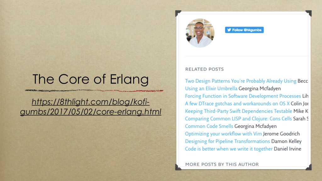 The Core of Erlang https://8thlight.com/blog/ko...