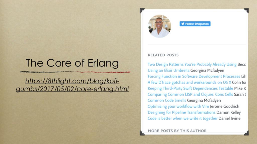 The Core of Erlang https://8thlight.com/blog/ko...