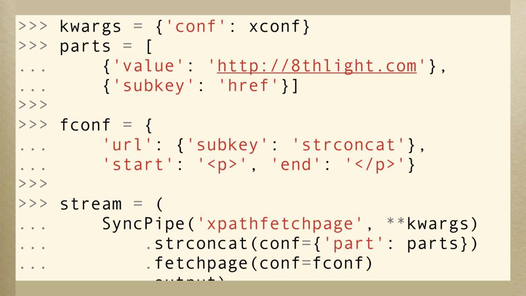 >>> kwargs = {'conf': xconf} >>> parts = [ ... ...