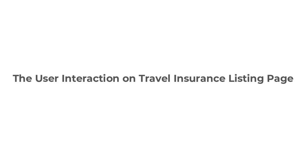 The User Interaction on Travel Insurance Listin...