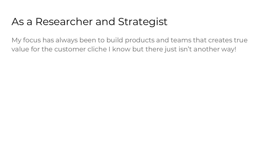As a Researcher and Strategist My focus has alw...