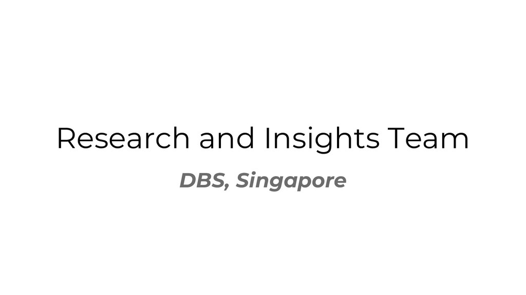 Research and Insights Team DBS, Singapore