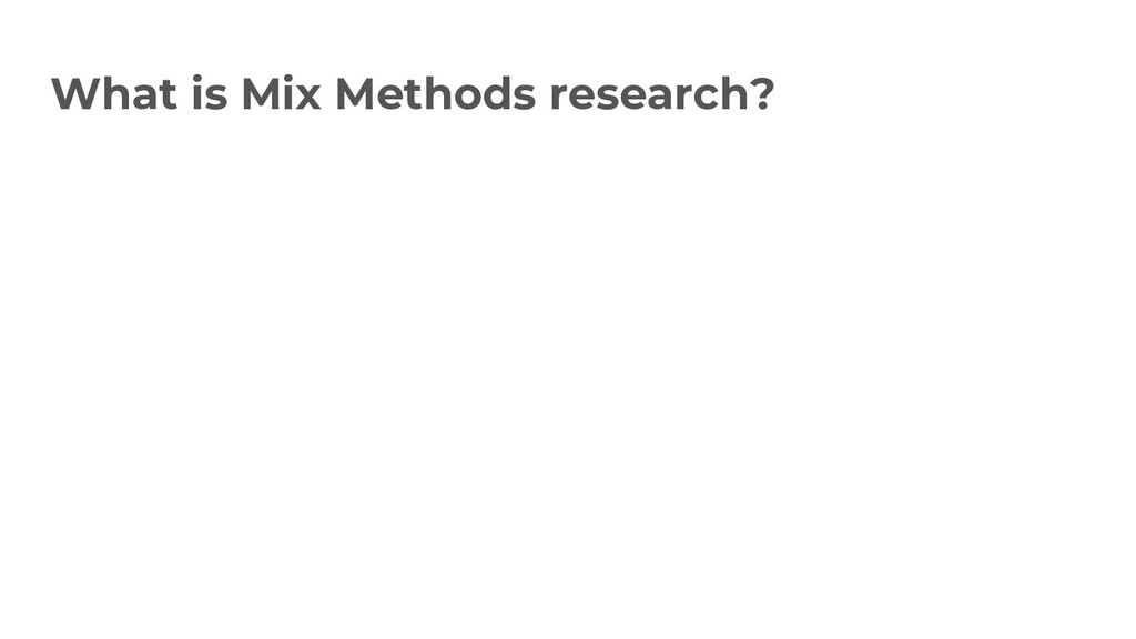 What is Mix Methods research?