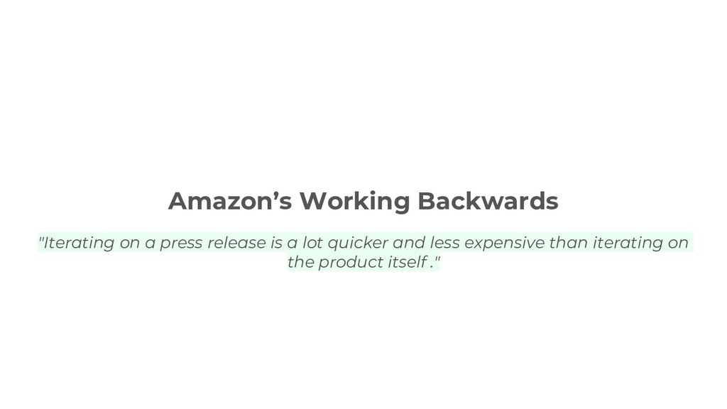 "Amazon's Working Backwards ""Iterating on a pres..."