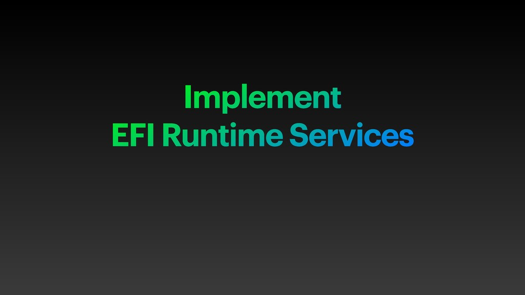 Implement   EFI Runtime Services