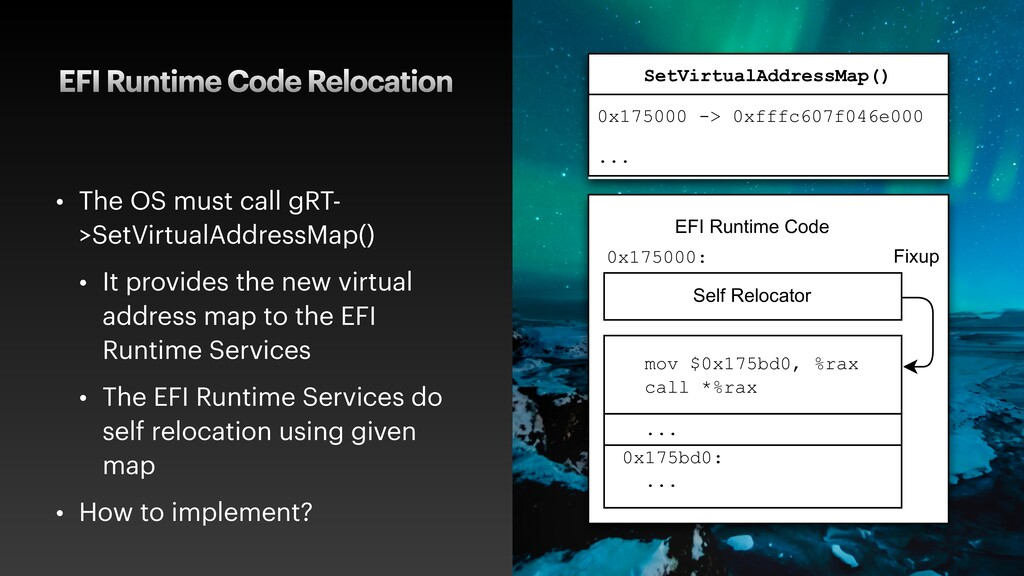 EFI Runtime Code Relocation • The OS must call ...