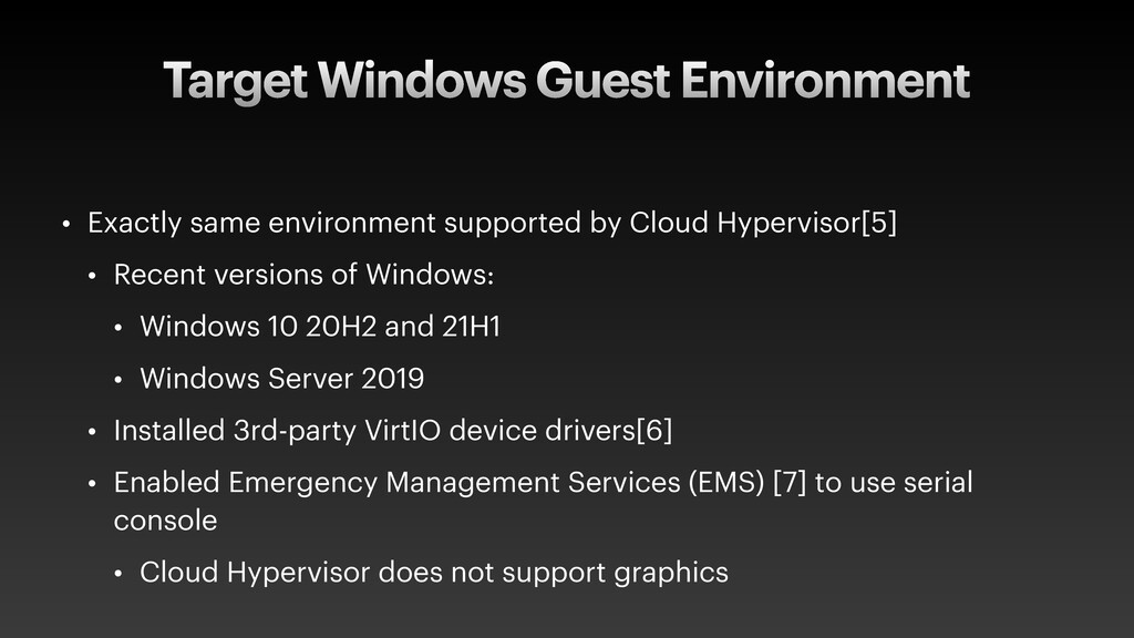 Target Windows Guest Environment • Exactly same...