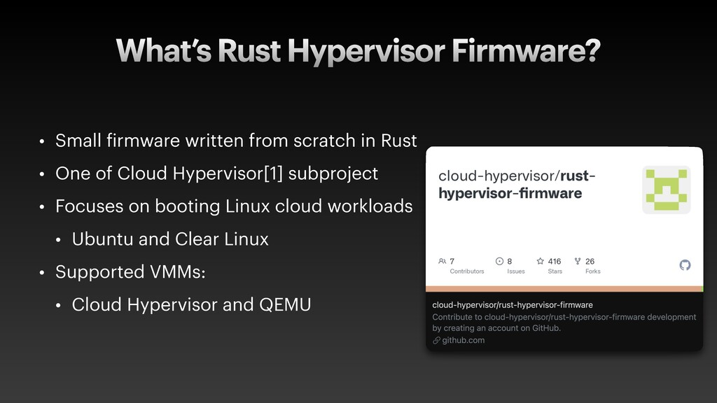 What's Rust Hypervisor Firmware? • Small f irmw...