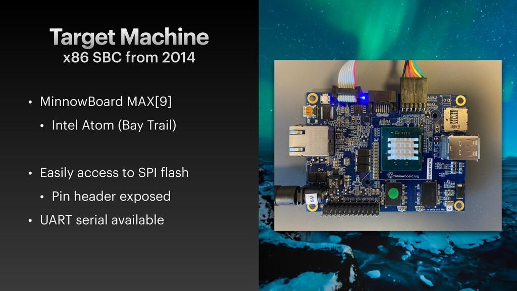 Target Machine • MinnowBoard MAX[9]   • Intel A...